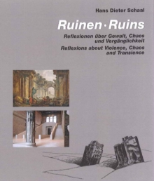 Ruins : Reflections about Violence Chaos and Transience, Hardback Book