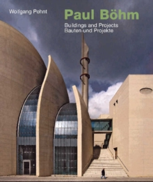 Paul Bohm : Buildings and Projects, Hardback Book