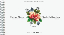 Tattoo Masters Flash Collection : Selected Styles Around the World Part 2, Hardback Book