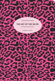 The Art of the Selfie : Hong Kkong Style, Paperback Book