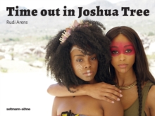Time Out in Joshua Tree, Hardback Book
