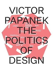 Victor Papanek: The Politics of Design, Paperback / softback Book