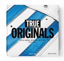 True Originals : An Og Adidas Selection by a Fan 1970-1993, Hardback Book