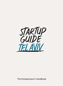 Startup Guide Tel Aviv : The Entrepreneur's Handbook, Paperback / softback Book