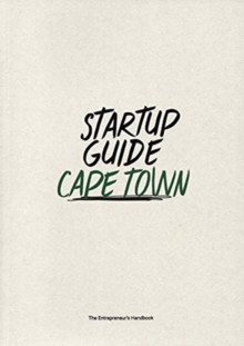 Startup Guide Cape Town : The Entrepreneur's Handbook, Paperback / softback Book