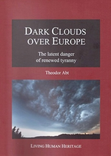Dark Clouds Over Europe : The Latent Danger of Renewed Tyranny, Hardback Book