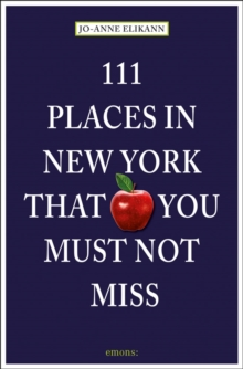 111 Places in New York That You Must Not Miss, Paperback Book