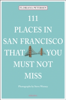 111 Places in San Francisco That You Must Not Miss, Paperback Book
