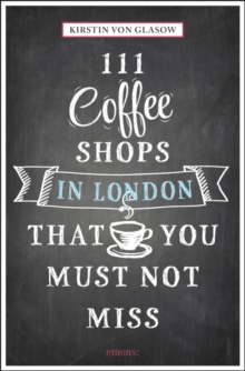 111 Coffee Shops in London That You Must Not Miss,  Book