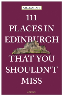 111 Places in Edinburgh That You Must Not Miss, Paperback / softback Book
