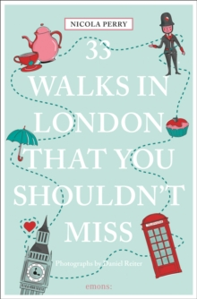 33 Walks in London the You Must Not Miss, Paperback Book
