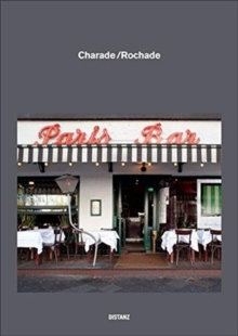 Charade Rochade : Berlin: Paris Bar and the Haurbrok Collection Swap Their Pictures, Hardback Book