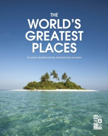 World's Greatest Places, The, Hardback Book