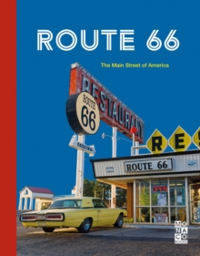 Route 66 : The Main Street of America, Hardback Book