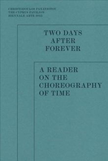 Two Days after Forever - A Reader on the Choreography of Time, Paperback / softback Book