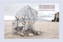 Margaret Courtney-Clark: Cry Sadness into the Coming Rain, Hardback Book