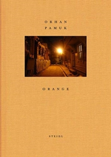 Orhan Pamuk: Orange, Hardback Book