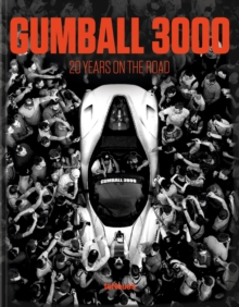 Gumball 3000 : 20 Years on the Road, Hardback Book