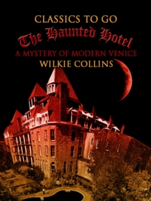The Haunted Hotel  A Mystery of Modern Venice, EPUB eBook
