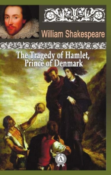 The Tragedy of Hamlet, about Prince of Denmark, EPUB eBook