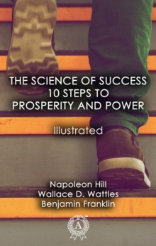 The Science of Success: 10 Steps to Prosperity and Power (Illustrated), EPUB eBook