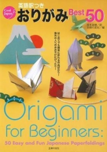 Origami for Beginners : 50 Easy and Fun Japanese Paperfoldings, Paperback Book