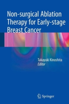 Non-Surgical Ablation Therapy for Early-Stage Breast Cancer, Hardback Book