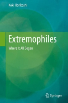 Extremophiles : Where it All Began, Hardback Book