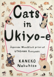 Cats in Ukiyo-E : Japanese Woodblock Prints, Paperback / softback Book