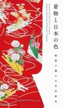 Kimono and the Colors of Japan, Paperback / softback Book