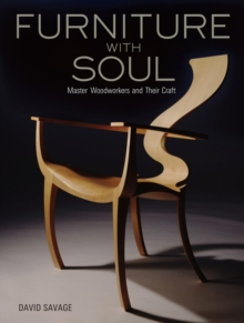 Furniture With Soul: Master Woodworkers And Their Craft, Hardback Book