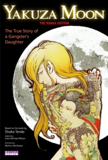 Yakuza Moon: True Story Of A Gangster's Daughter (the Manga Edition), Paperback Book