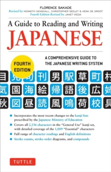 A Guide to Reading and Writing Japanese : Fourth Edition, JLPT All Levels (2,136 Japanese Kanji Characters), Paperback Book