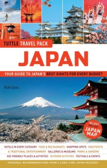 Tuttle Travel Pack Japan : Your Guide to Japan's Best Sights for Every Budget, Paperback Book