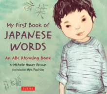 My First Book of Japanese Words : An ABC Rhyming Book, Hardback Book