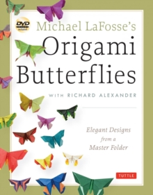 Michael LaFosse's Origami Butterflies : Elegant Designs from a Master Folder, Paperback / softback Book