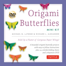 Origami Butterflies Mini Kit : Fold Up a Flutter of Gorgeous Paper Wings!, Mixed media product Book