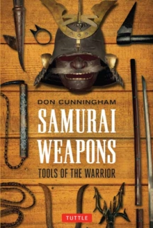 Samurai Weapons : Tools of the Warrior, Paperback Book
