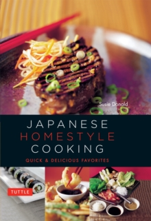 Japanese Homestyle Cooking : Quick and Delicious Favorites, Spiral bound Book
