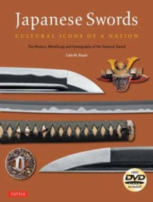 Japanese Swords : Cultural Icons of a Nation; The History, Metallurgy and Iconography of the Samurai Sword, Mixed media product Book