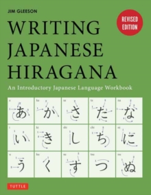 Writing Japanese Hiragana : An Introductory Japanese Alphabet Workbook, Paperback / softback Book