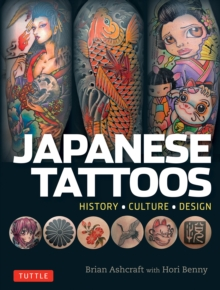 Japanese Tattoos : History * Culture * Design, Paperback / softback Book