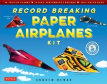 Record Breaking Paper Airplanes Kit : 48 Fold-Up Planes, 16 High-Performance Designs Full-Color Instruction Book, Hardback Book