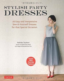 Stylish Party Dresses : 26 Easy and Inexpensive Sew-it-Yourself Dresses for That Special Occasion, Paperback Book