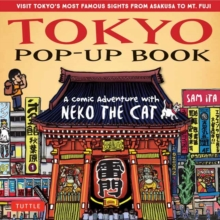 Tokyo Pop-Up Book : A Comic Adventure with Neko the Cat - A Manga Tour of Tokyo's most Famous Sights - from Asakusa to Mt. Fuji, Hardback Book
