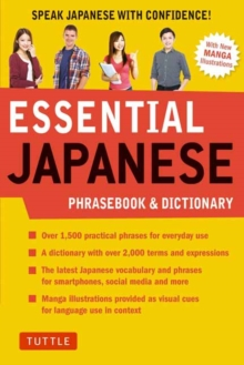 Essential Japanese Phrasebook & Dictionary : Speak Japanese with Confidence!, Paperback / softback Book