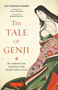 The Tale of Genji : The Authentic First Translation of the World's Earliest Novel, Paperback Book