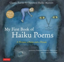 My First Book of Haiku Poems : A Picture, a Poem and a Dream; Classic Poems by Japanese Haiku Masters Bilingual English and Japanese text, Hardback Book