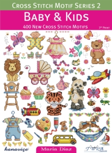 Cross Stitch Motif Series 2: Baby & Kids : 400 New Cross Stitch Motifs, Paperback Book
