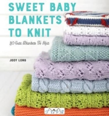 Sweet Baby Blankets to Knit, Paperback / softback Book